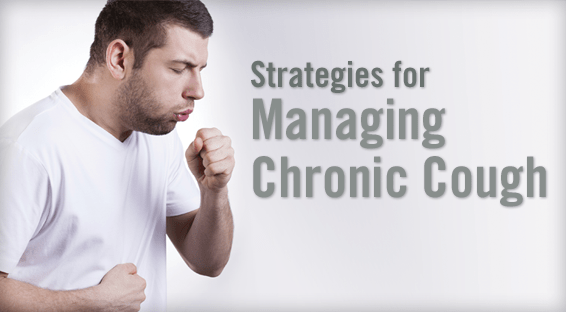 Strategies for Managing Chronic Cough
