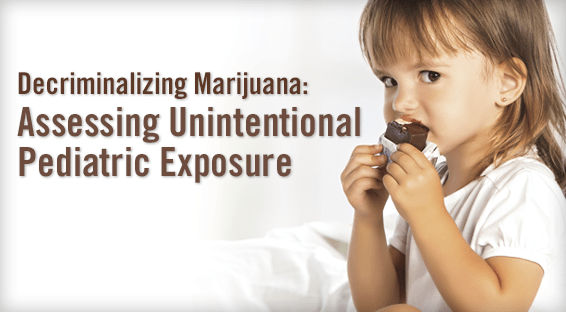 Decriminalizing Marijuana: Assessing Unintentional Pediatric Exposure