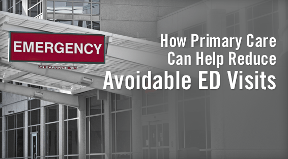 How Primary Care Can Help Reduce Avoidable ED Visits