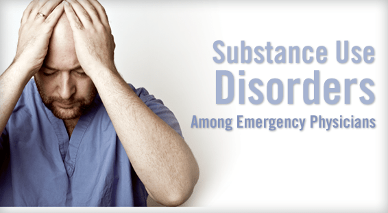 Substance Use Disorders Among Emergency Physicians