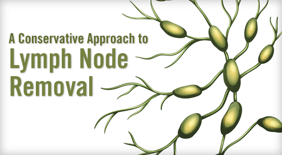 A Conservative Approach to Lymph Node Removal