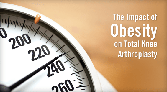The Impact of Obesity on Total Knee Arthroplasty