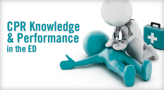 CPR Knowledge & Performance in the ED