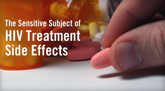 The Sensitive Subject of HIV Treatment Side Effects