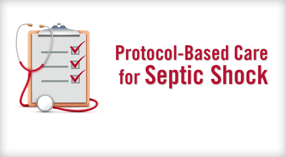 Protocol-Based Care for Septic Shock