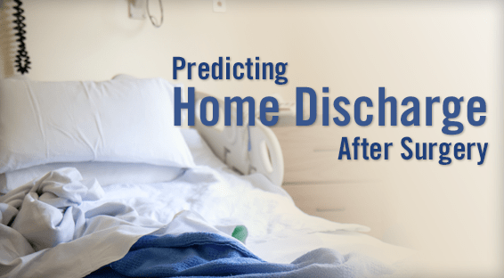 Predicting Home Discharge After Surgery