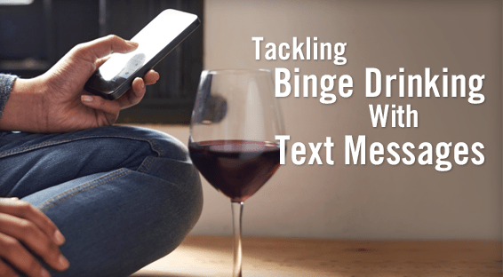 Tackling Binge Drinking With Text Messages
