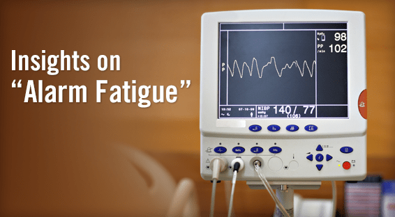 "Insights on ""Alarm Fatigue"""