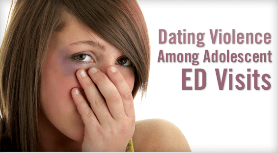 Dating Violence Among Adolescent ED Visits