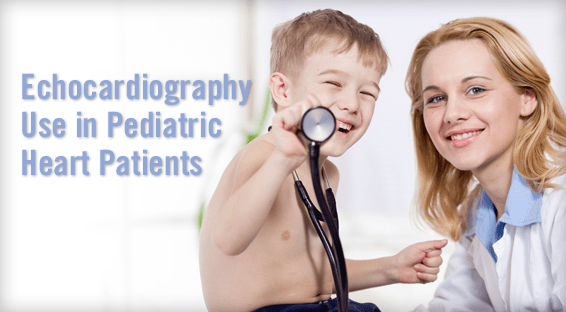 Echocardiography Use in Pediatric Heart Patients