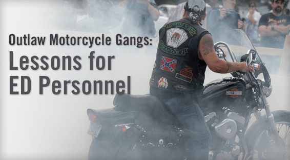 Outlaw Motorcycle Gangs: Lessons for ED Personnel