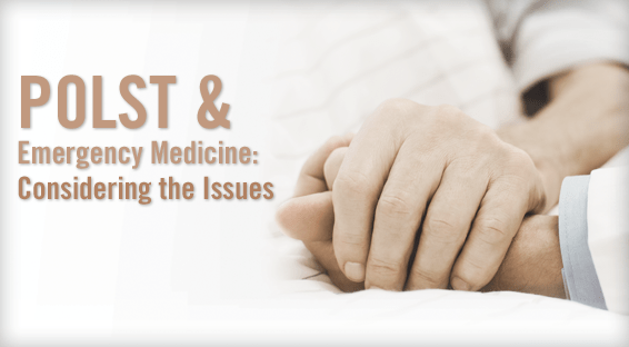 CME: POLST & Emergency Medicine: Considering the Issues