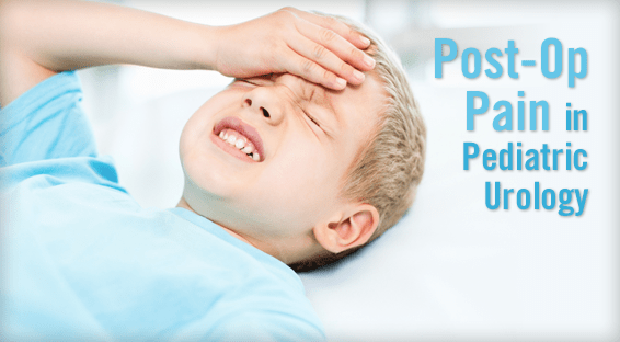 Post-Op Pain in Pediatric Urology