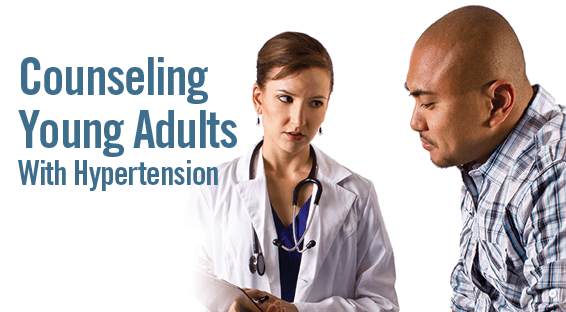Counseling Young Adults With Hypertension