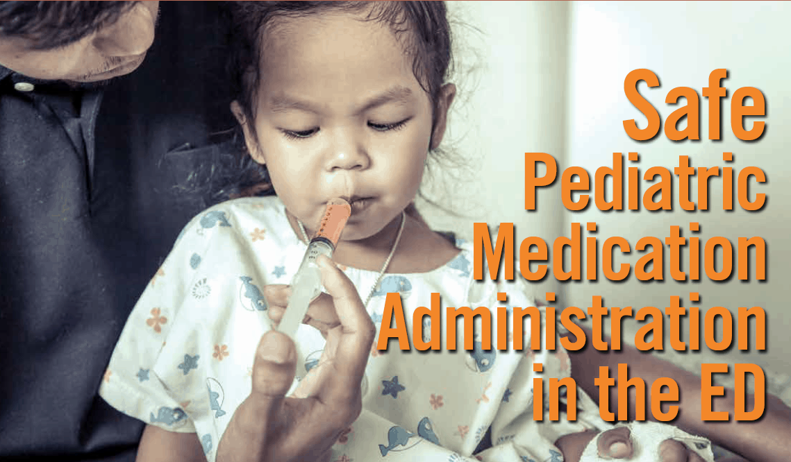 Safe Pediatric Medication Administration in the ED