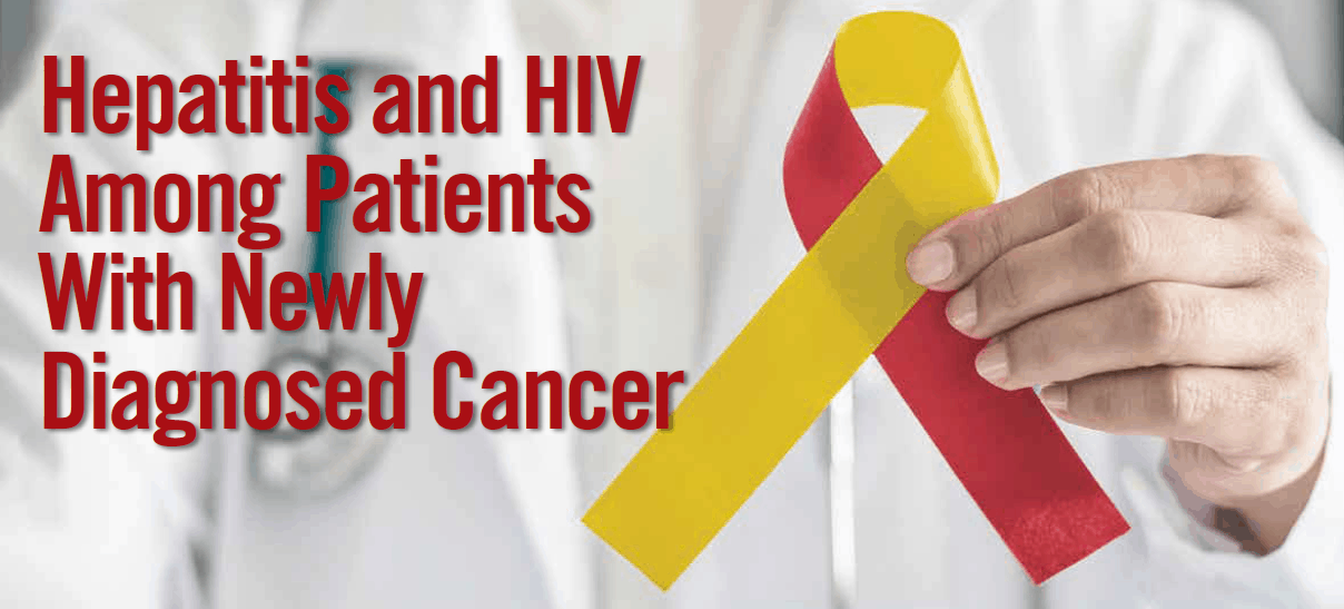 CME: Hepatitis and HIV Among Patients With Newly Diagnosed Cancer