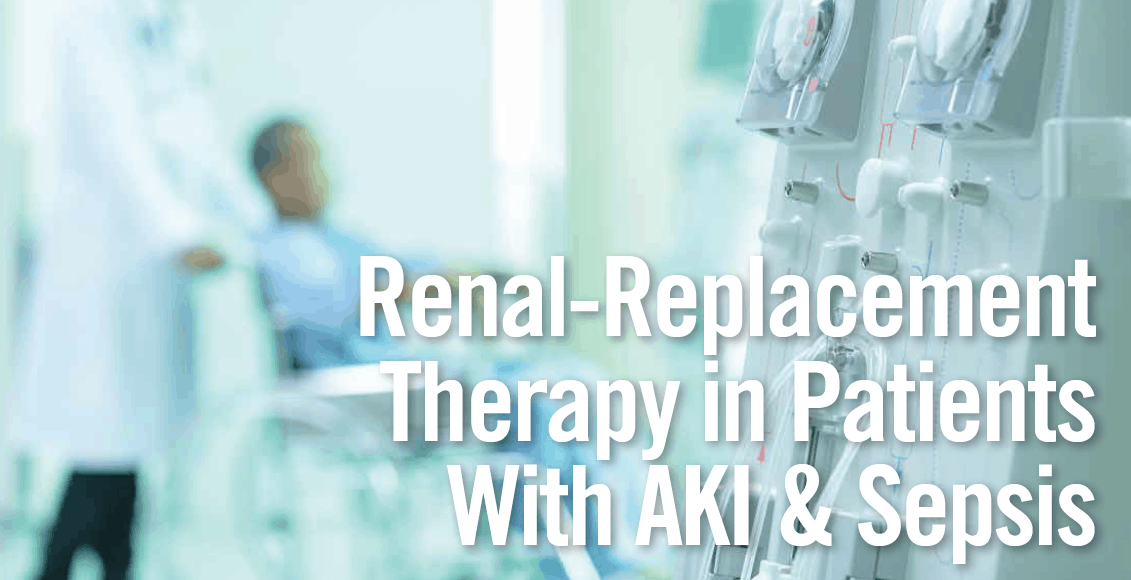 Renal-Replacement Therapy in Patients With AKI & Sepsis